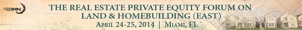 The Real Estate Private Equity Forum on Land & Hom